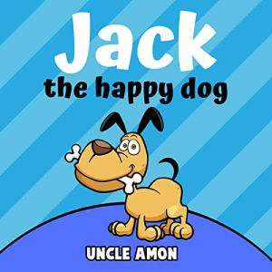 Jack the Happy Dog Audiobook By Uncle Amon cover art