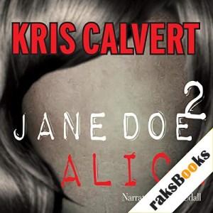Jane Doe 2: Alice Audiobook By Kris Calvert cover art
