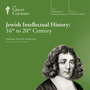 Jewish Intellectual History: 16th to 20th Century Audiobook By David B. Ruderman, The Great Courses cover art