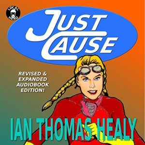 Just Cause: Revised & Expanded Edition Audiobook By Ian Thomas Healy cover art