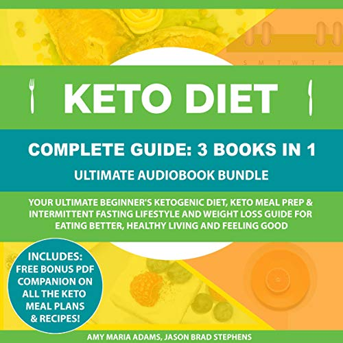 Keto Diet Complete Guide: 3 Books in 1 Audiobook By Amy Maria Adams, Jason Brad Stephens cover art