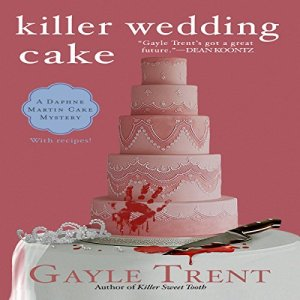 Killer Wedding Cake Audiobook By Gayle Trent cover art
