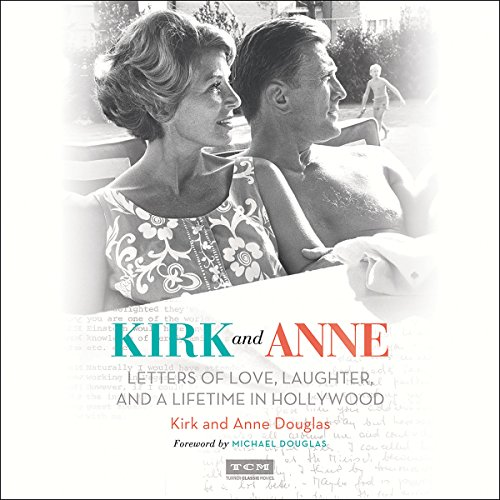 Kirk and Anne Audiobook By Kirk Douglas, Anne Douglas, Michael Douglas - foreword, Turner Classic Movies cover art
