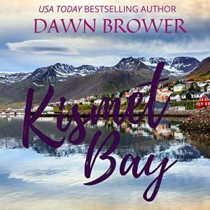 Kismet Bay Audiobook By Dawn Brower cover art