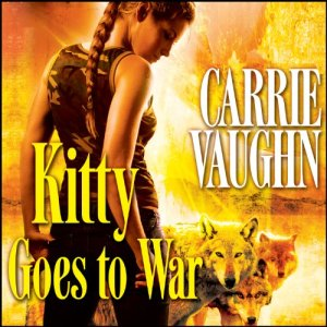 Kitty Goes to War Audiobook By Carrie Vaughn cover art