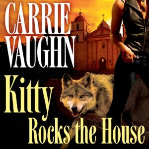 Kitty Rocks the House Audiobook By Carrie Vaughn cover art