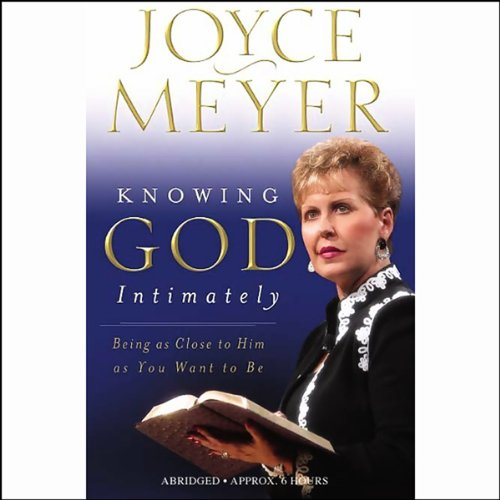 Knowing God Intimately Audiobook By Joyce Meyer cover art