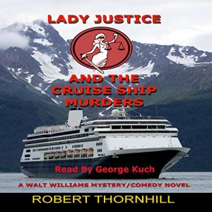 Lady Justice and the Cruise Ship Murders Audiobook By Robert Thornhill cover art
