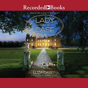 Lady Takes the Case Audiobook By Eliza Casey cover art