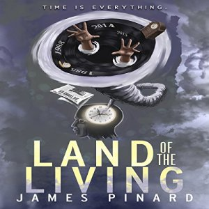 Land of the Living Audiobook By James Pinard cover art