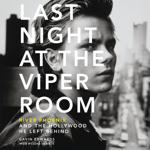 Last Night at the Viper Room Audiobook By Gavin Edwards cover art