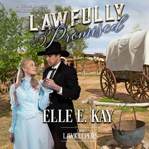 Lawfully Promised Audiobook By Elle E. Kay, The Lawkeepers cover art