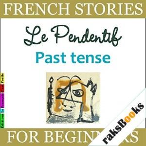 Le Pendentif. Past Tense Audiobook By Sylvie Lainé cover art
