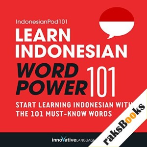 Learn Indonesian - Word Power 101 Audiobook By Innovative Language Learning cover art