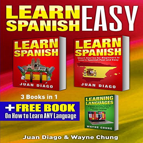 Learn Spanish, Learn Spanish With Short Stories: 3 Books in 1! Audiobook By Juan Diago, Wayne Chung cover art
