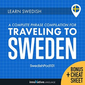Learn Swedish: A Complete Phrase Compilation for Traveling to Sweden Audiobook By Innovative Language Learning LLC cover art