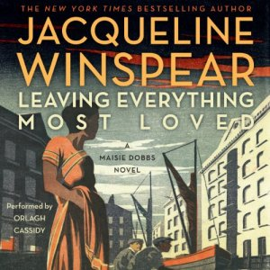Leaving Everything Most Loved Audiobook By Jacqueline Winspear cover art