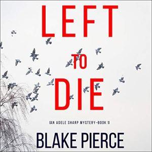 Left to Die Audiobook By Blake Pierce cover art