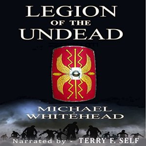 Legion of the Undead Audiobook By Michael Whitehead cover art