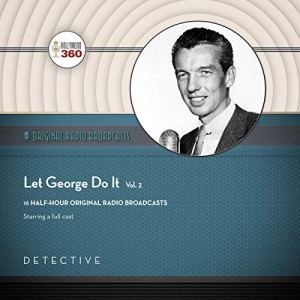 Let George Do It, Vol. 2 Audiobook By full cast cover art