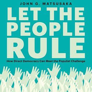 Let the People Rule Audiobook By John G. Matsusaka cover art