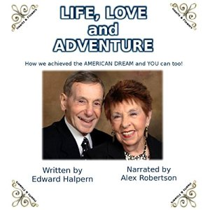 Life, Love and Adventure! Audiobook By Edward Halpern cover art