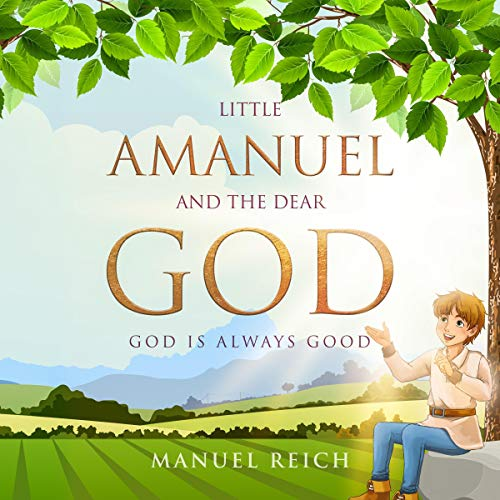 Little Amanuel and the Dear God Audiobook By Manuel Reich cover art