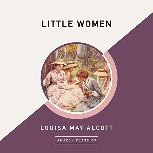 Little Women (AmazonClassics Edition) Audiobook By Louisa May Alcott cover art