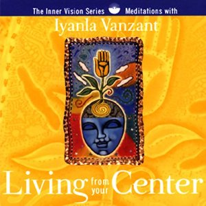 Living From Your Center Audiobook By Iyanla Vanzant cover art