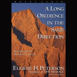 Long Obedience in the Same Direction Audiobook By Eugene H. Peterson cover art