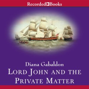 Lord John and the Private Matter Audiobook By Diana Gabaldon cover art