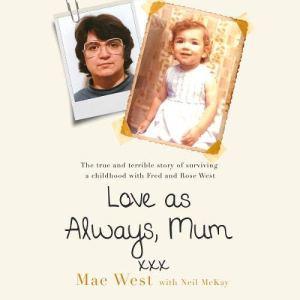 Love as Always, Mum xxx Audiobook By Mae West, Neil McKay cover art
