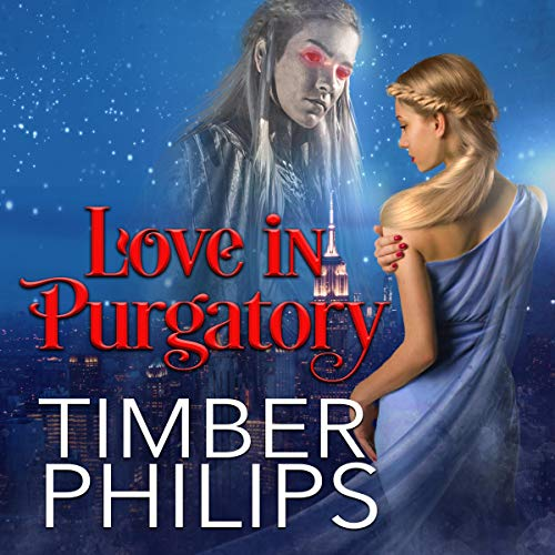 Love in Purgatory Audiobook By Timber Philips cover art