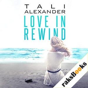 Love in Rewind Audiobook By Tali Alexander cover art