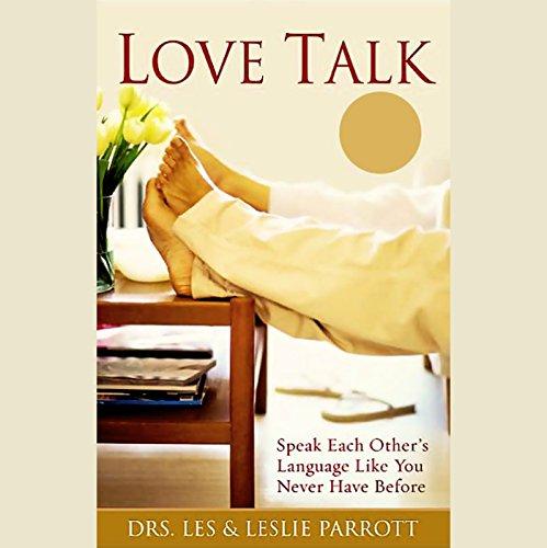 Love Talk Audiobook By Dr. Les Parrott, Dr. Leslie Parrott cover art