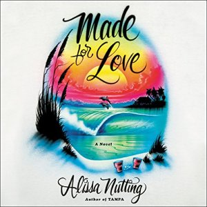 Made for Love Audiobook By Alissa Nutting cover art
