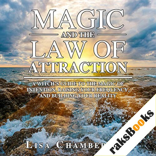 Magic and the Law of Attraction Audiobook By Lisa Chamberlain cover art
