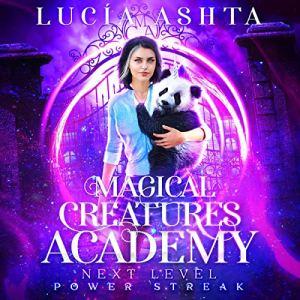 Magical Creatures Academy 4 Audiobook By Lucia Ashta cover art