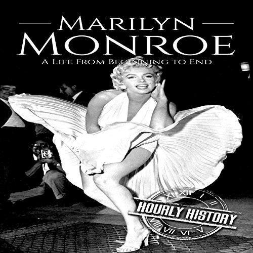 Marilyn Monroe: A Life from Beginning to End Audiobook By Hourly History cover art