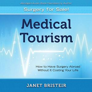 Medical Tourism - Surgery for Sale! Audiobook By Janet Bristeir cover art