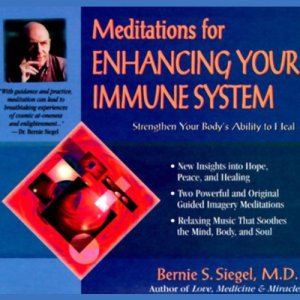 Meditations for Enhancing Your Immune System Audiobook By Bernie S. Siegel M.D. cover art