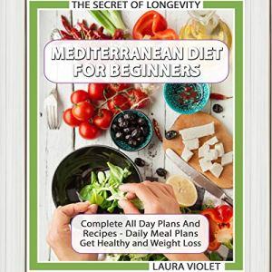 Mediterranean Diet for Beginners - The Secret of Longevity Audiobook By Laura Violet cover art