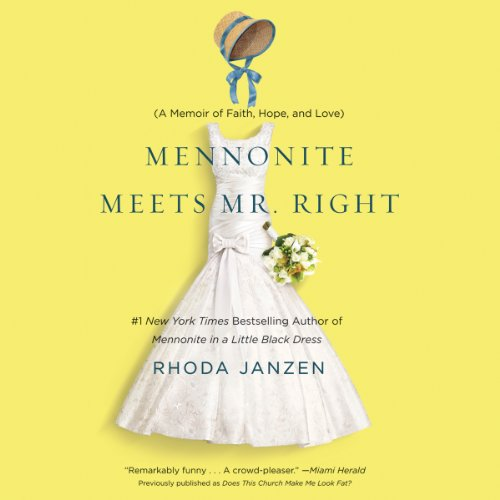 Mennonite Meets Mr. Right Audiobook By Rhoda Janzen cover art