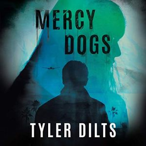 Mercy Dogs Audiobook By Tyler Dilts cover art
