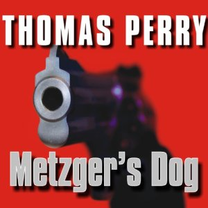Metzger's Dog Audiobook By Thomas Perry cover art