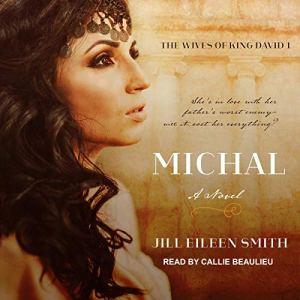Michal: A Novel Audiobook By Jill Eileen Smith cover art