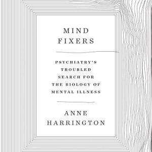 Mind Fixers Audiobook By Anne Harrington cover art