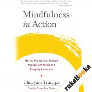 Mindfulness in Action Audiobook By Chögyam Trungpa cover art
