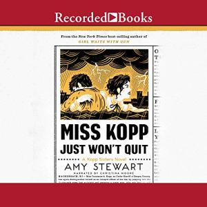 Miss Kopp Just Won't Quit Audiobook By Amy Stewart cover art
