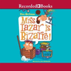 Miss Lazar is Bizarre Audiobook By Dan Gutman cover art